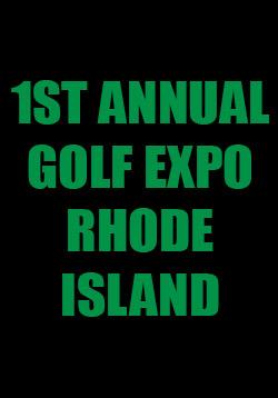 1st Annual Golf Expo Rhode Island